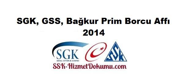 SGK, GSS, Bağkur Prim Borcu Affı 2014